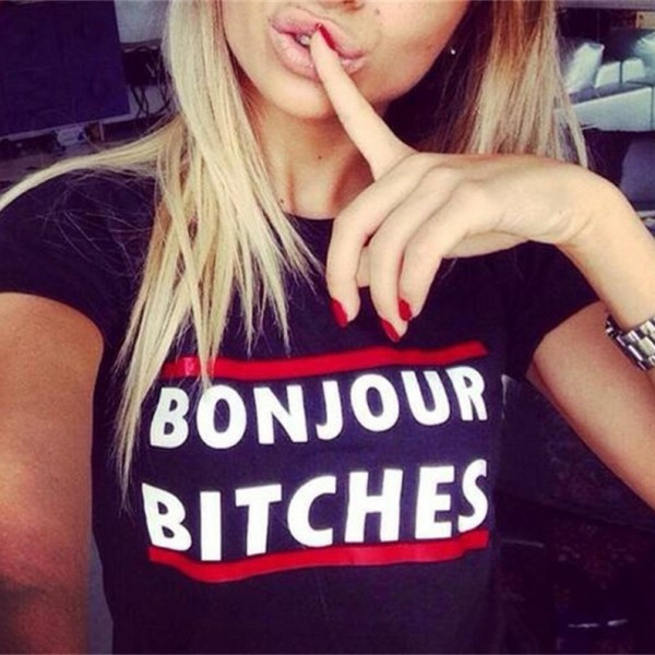 New-2015-Summer-Style-Women-s-T-Shirt-Fashion-Letters-Bonjour-Bitches-Printed-Woman-Tops-1
